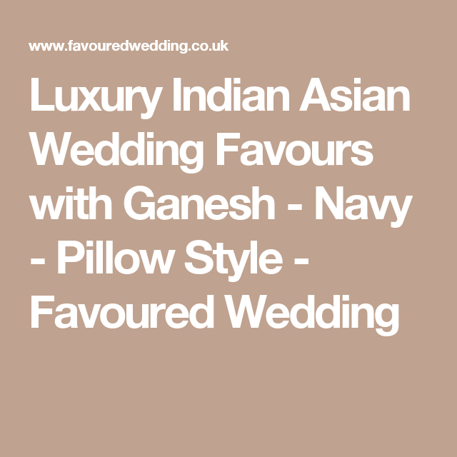 Luxury Indian Asian Wedding Favours With Ganesh