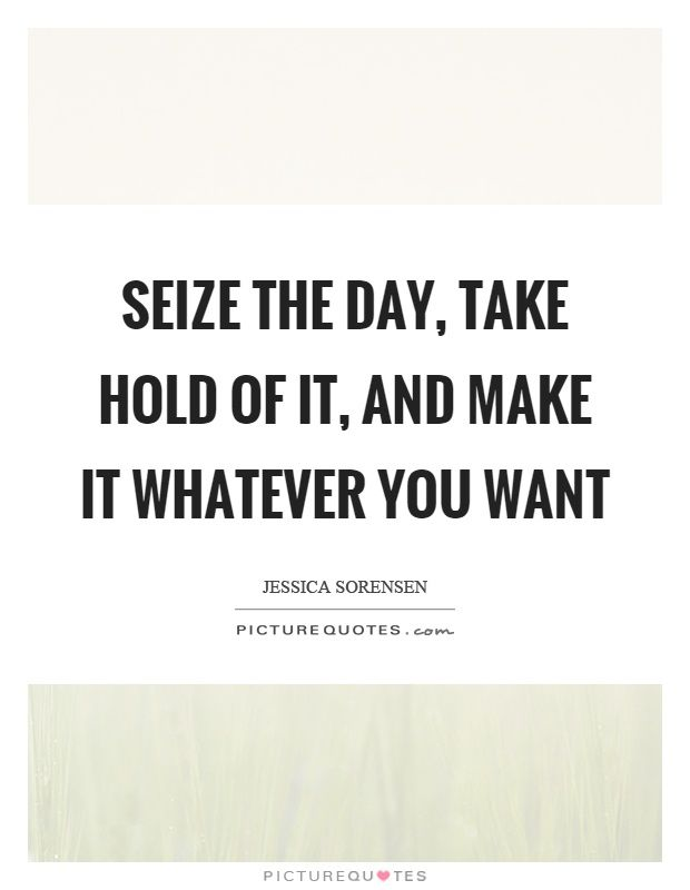 Seize The Day Quotes Image result for quotes seize the day | Learning Journal  Seize The Day Quotes
