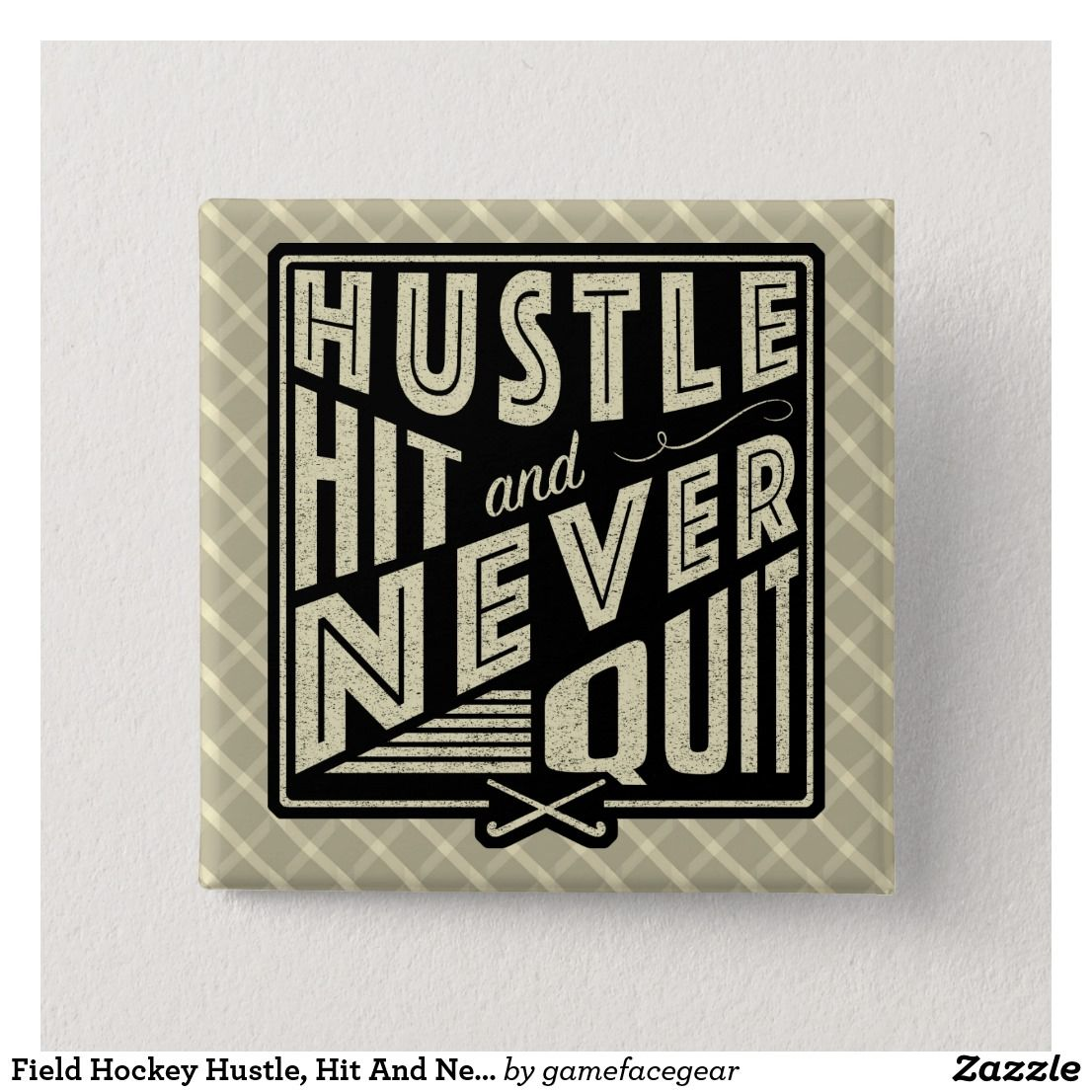Field Hockey Hustle, Hit And Never Quit Pin