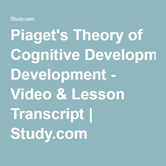 Piaget\u0027s Theory of Cognitive Development - Video  Lesson Transcript