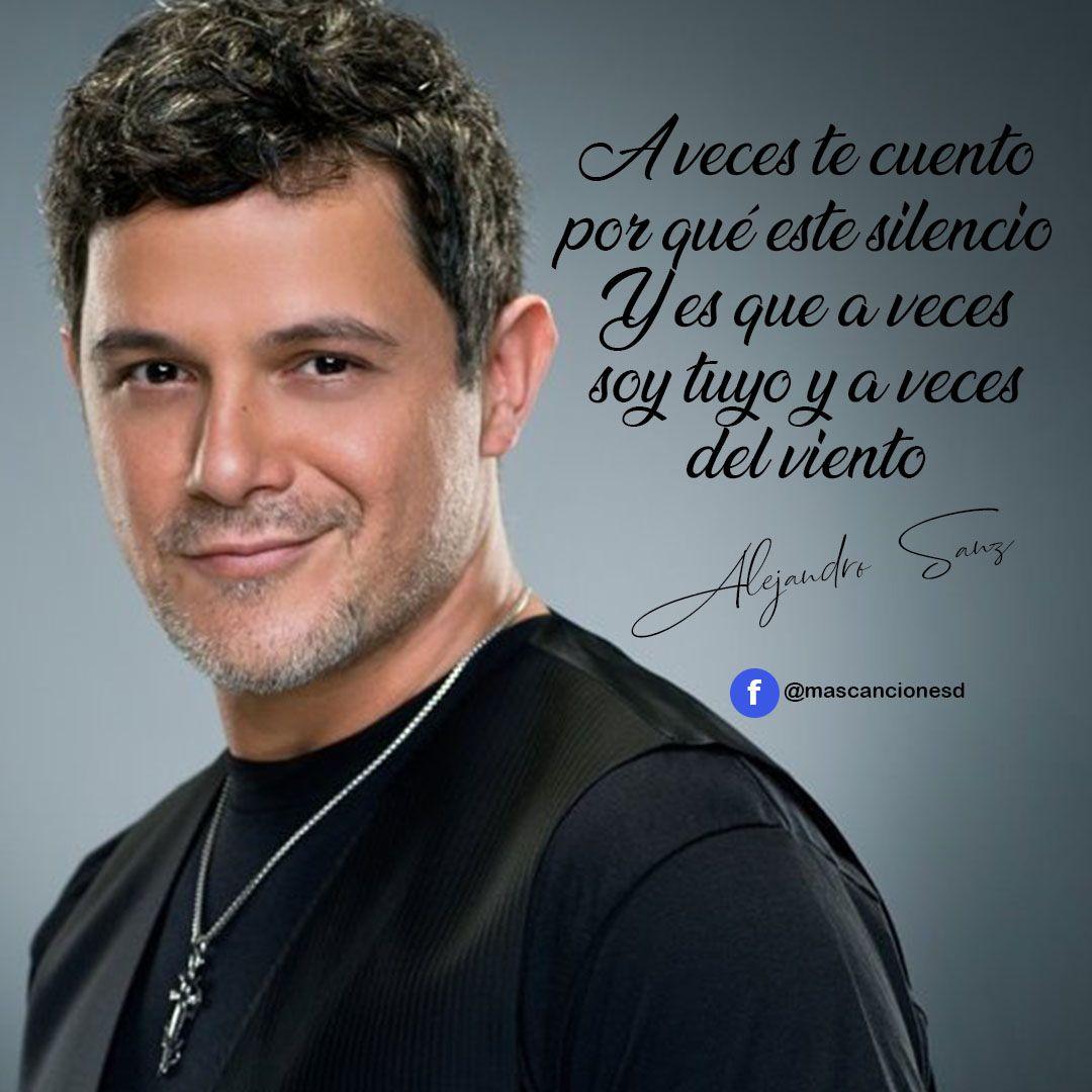 Alejandro Sanz Citas De Canciones Frases Motivadoras Canciones De Alejandro Sanz