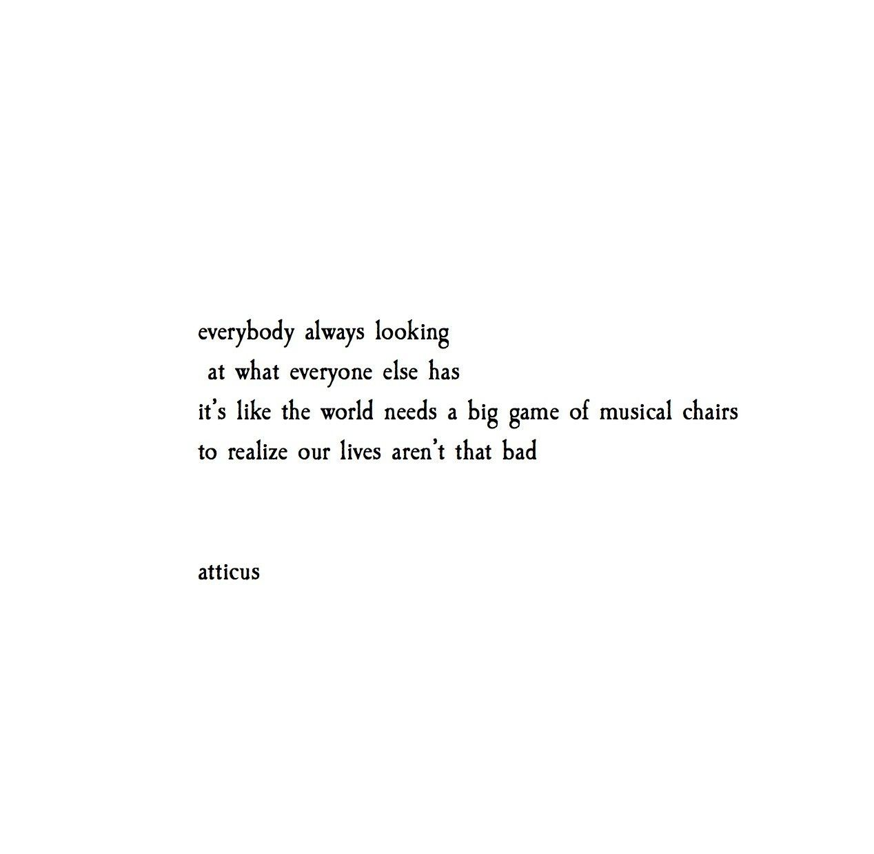 Musical Chairs Atticuspoetry Atticuspoetry Quotes Poetry Touching Quotes Pretty Words Words Of Wisdom