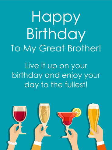 Live It Up Happy Birthday Card For Brother The Image On This
