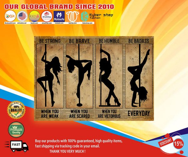 Pole Dance Be Strong Be Brave Be Humble Be Badass Poster In 2021 Pole Dancing Brave Badass