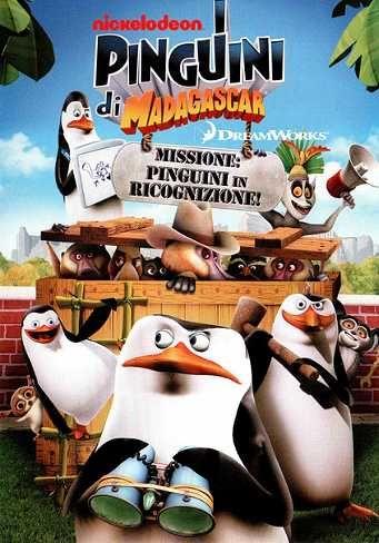 I pinguini di Madagascar  Missione: pinguini in ricognizione (2011)