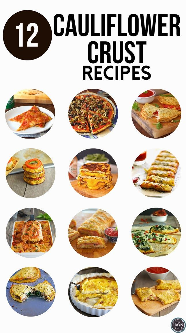 12 Cauliflower Crust Recipes: Pizza, Calzones, Grilled Sandwich, Breadsticks, Lasagna Noodles, Stromboli, Hot Pockets and Quiche.