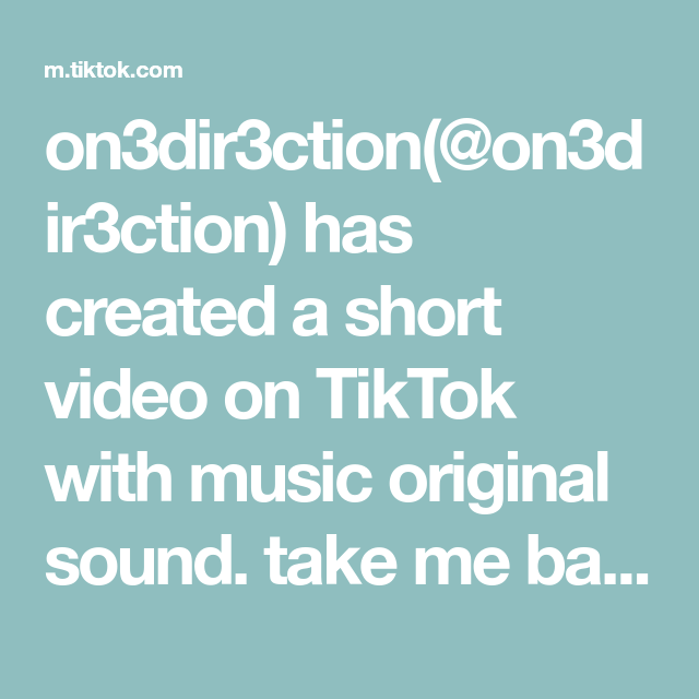 On3dir3ction On3dir3ction Has Created A Short Video On Tiktok With Music Original Sound Take Me Bac One Direction Videos How To Be Famous Harry Styles Smile