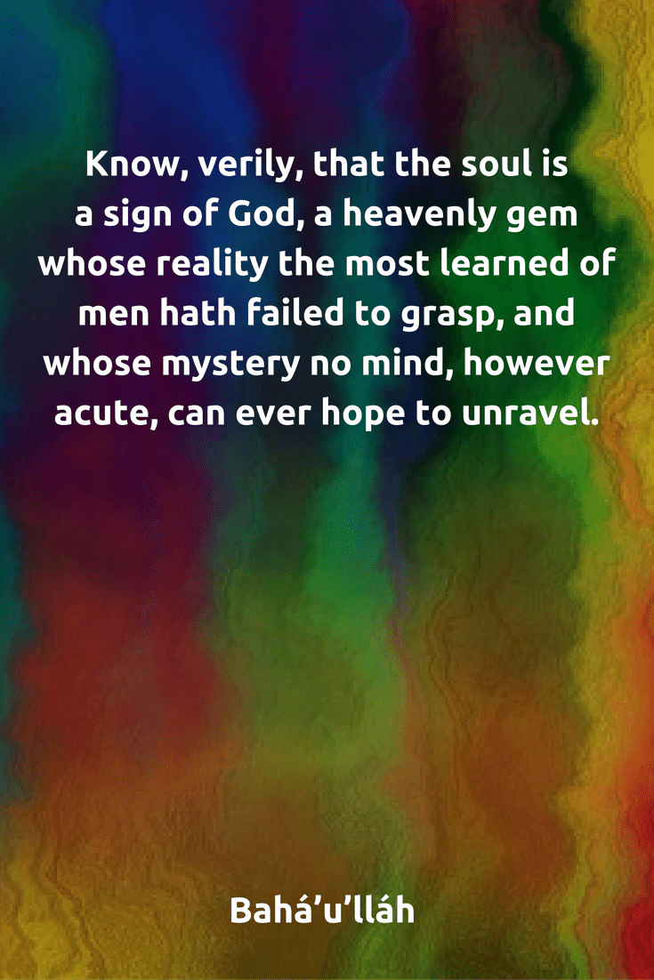 Know Verily That The Soul Is A Sign Of God A Heavenly Gem Whose