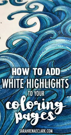 How to Add White Pen Highlights to Your Coloring Pages ...