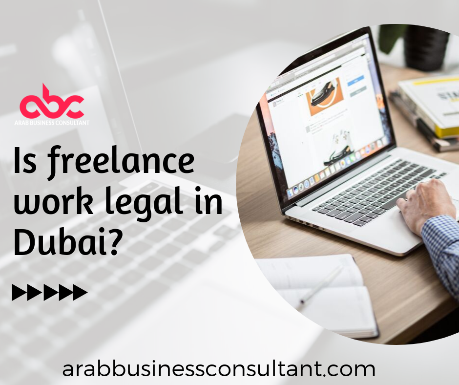Is Freelance Work Legal In Dubai Freelance Work Dubai Freelance