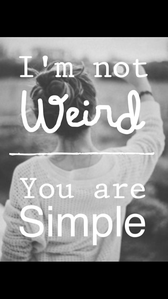 You are simple