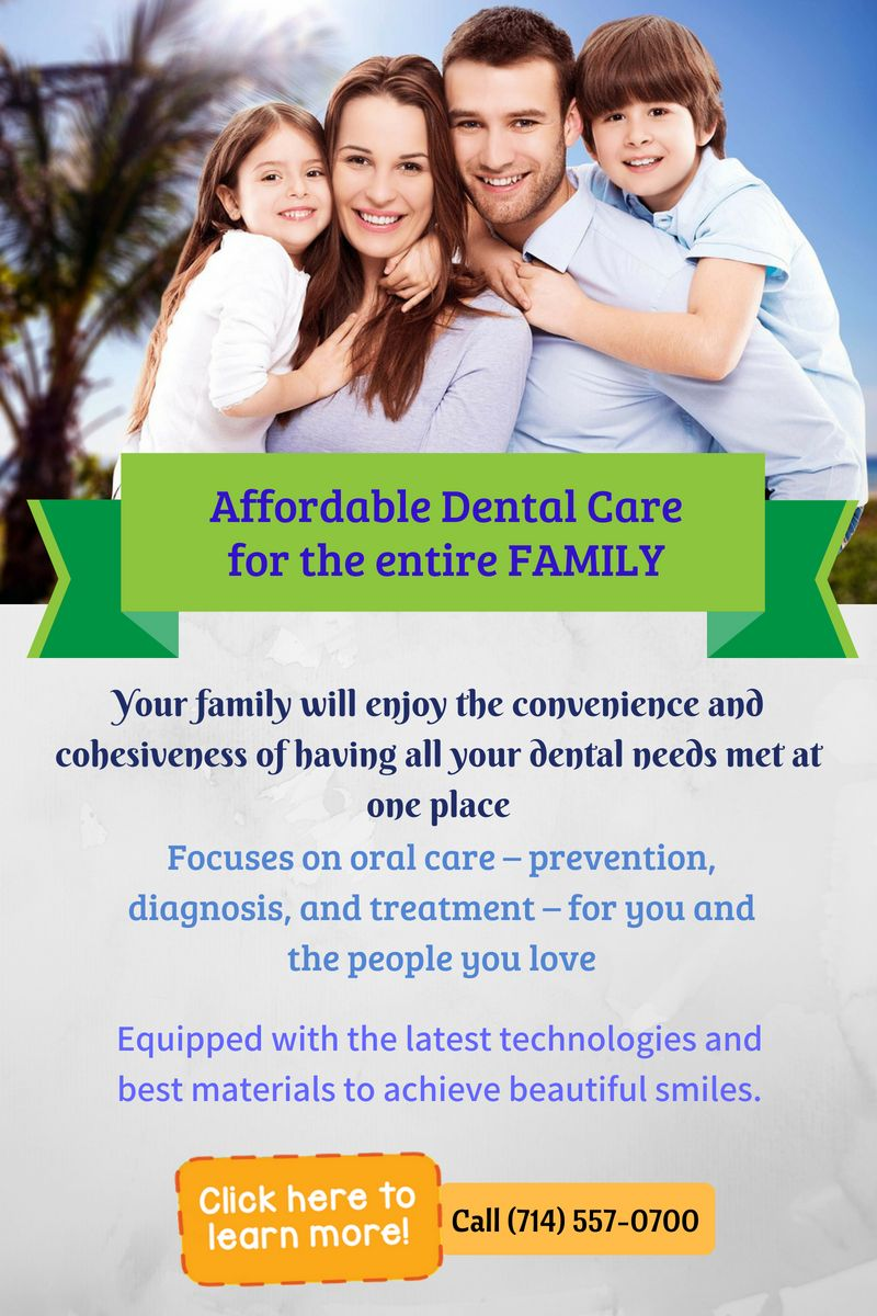 Affordable, topquality dental care for your family with