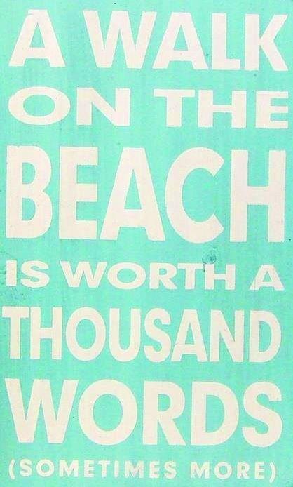 Beach quote via Carol's Country Sunshine \ www.ruiterplaat.nl