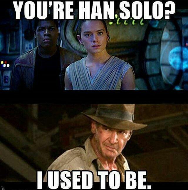 Greek Star Wars Geek On Instagram Han Solo May Be Gone But A New Indiana Jones Movie Is Ahead Us Who S Star Wars Jokes Star Wars Humor Finn Star Wars