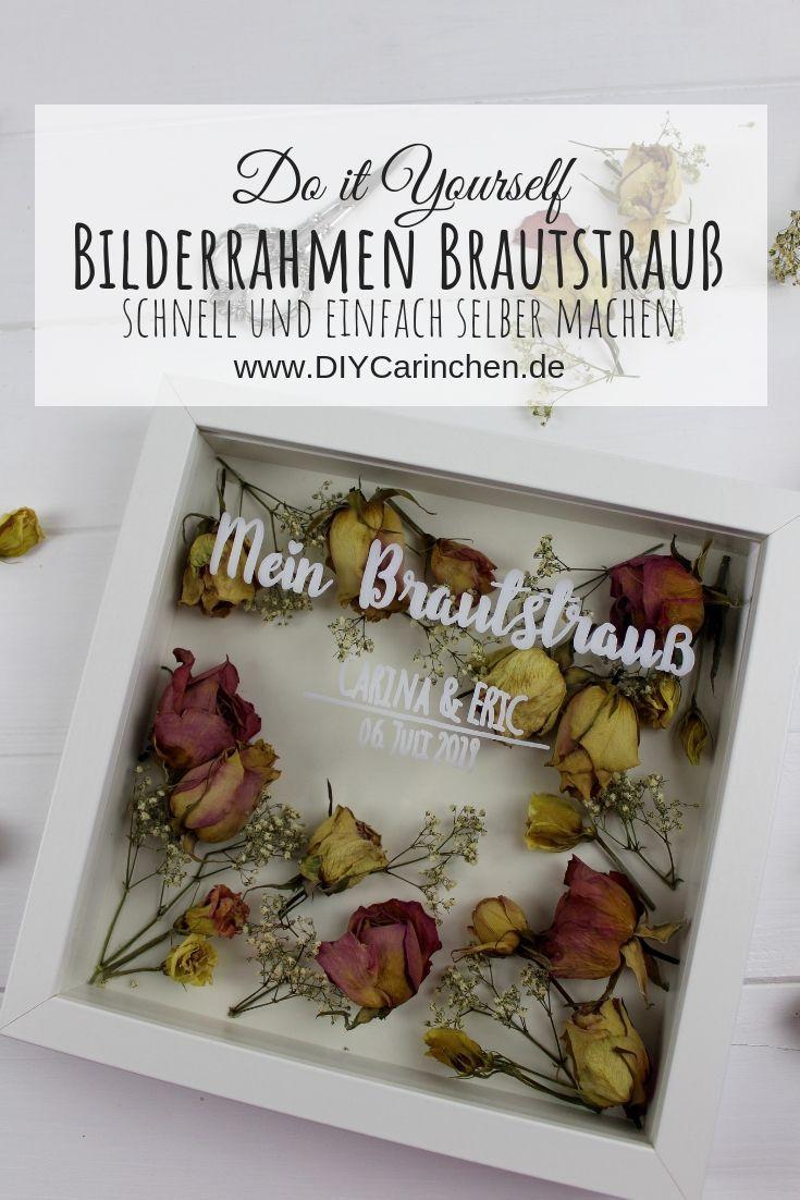 DIY – Brautstrauß im Bilderrahmen selber machen – Hochzeitserinnerung