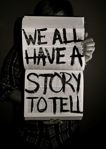 Todos tenemos una historia para contar.