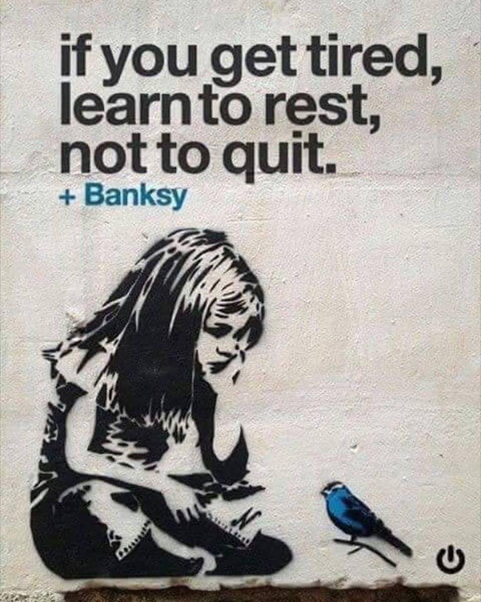Si Te Cansas Aprende A Descansar No A Rendirte Banksy