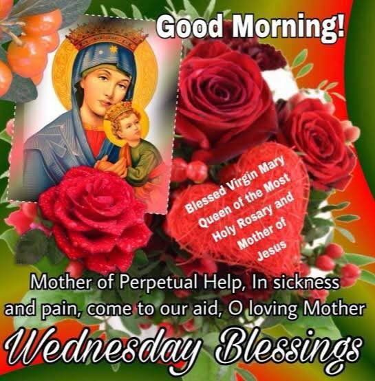 """Wednesday Blessings. Our loving Blessed Virgin Mary is always ever ready to pray for us & help us. 💗🌹 """"Loving Mother of Perpetual Help, in sickness & in pain, come to our aid."""" 🙏🏼 #WednesdayDevotion #WednesdayDevotionToOurMotherOfPerpetualHelp"""