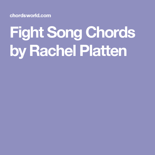 Fight Song Chords By Rachel Platten Playlists Pinterest Songs
