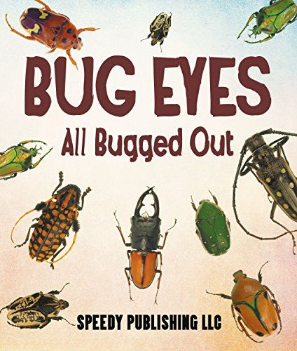 Bug Eyes - All Bugged Out: Insects, Spiders and Bug Facts... https://smile.amazon.com/dp/B00SEZLW2S/ref=cm_sw_r_pi_dp_vICGxb7DG6N1P