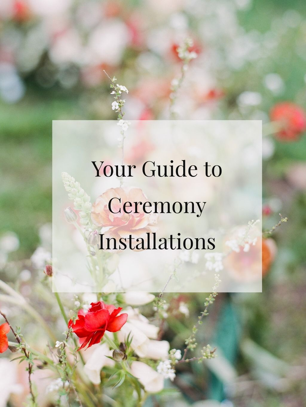 Your Guide to Ceremony Installations - Roots Floral Design
