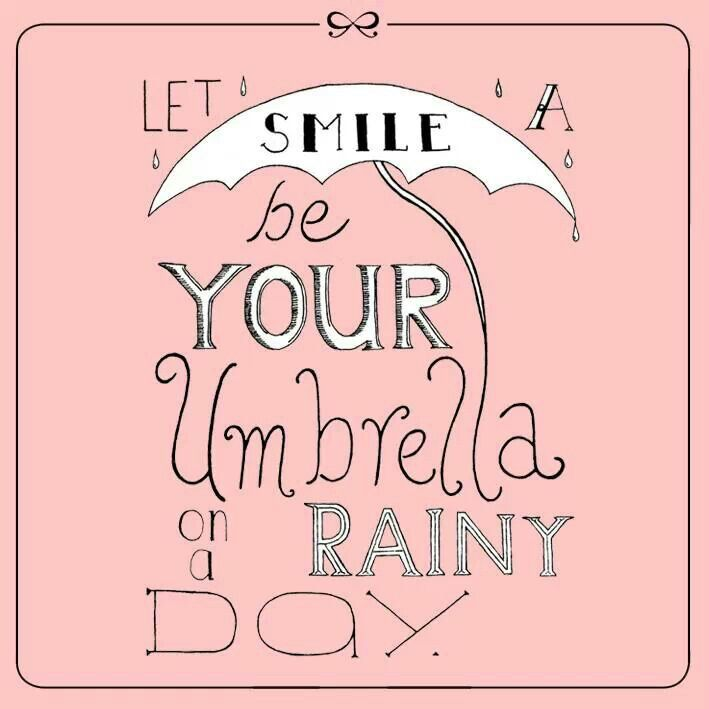 Beautiful Quotes On Rainy Day: Let A Smile Be Your Umbrella On A Rainy Day!
