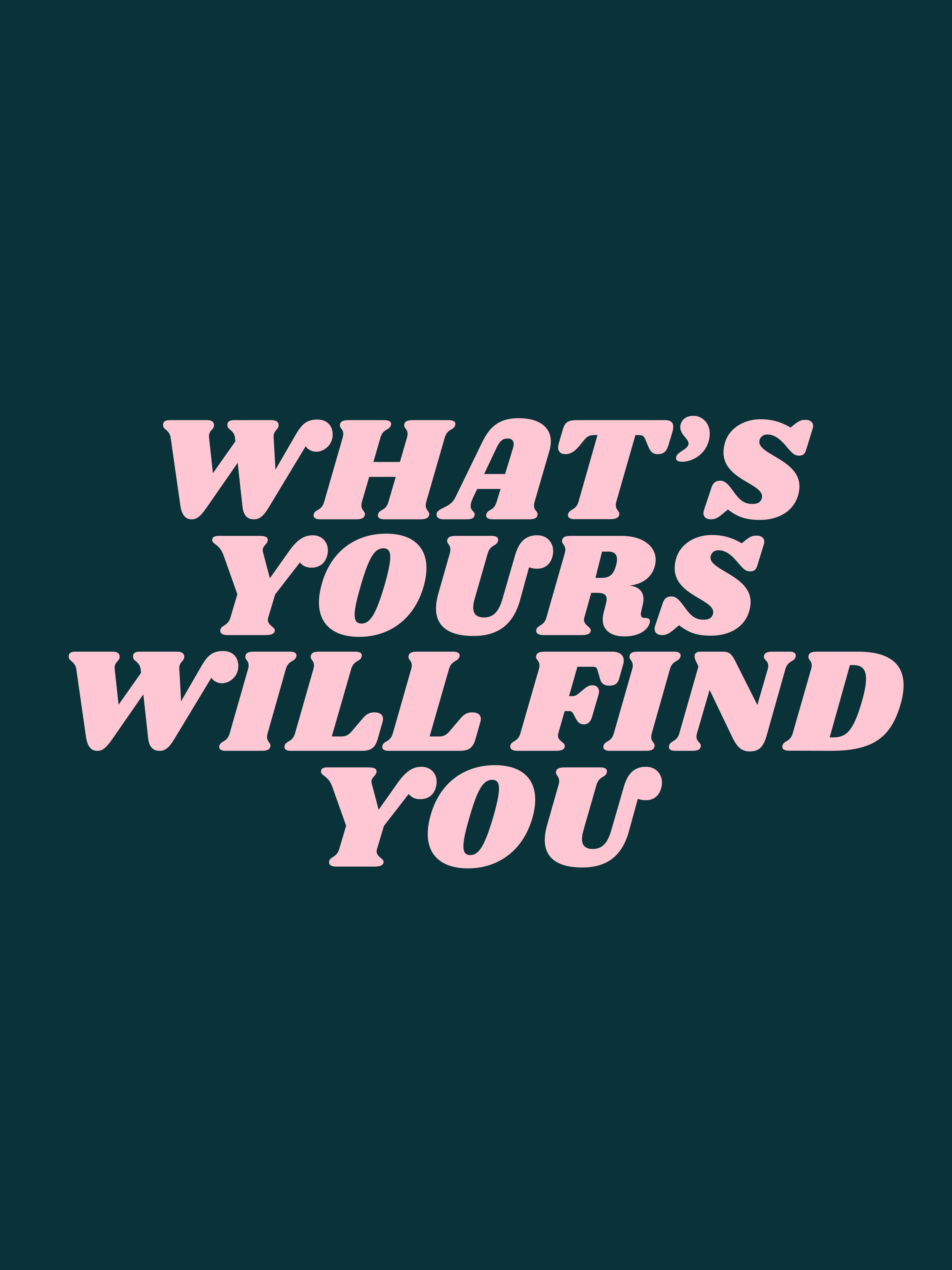Whats Yours Will Find You Society6 Com Typeangel