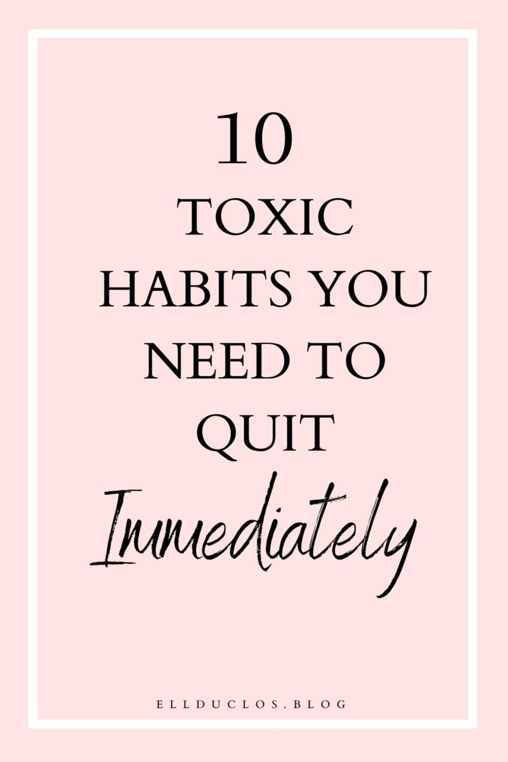 Toxic Habits to Quit Immediately! - Are you guilty of these?