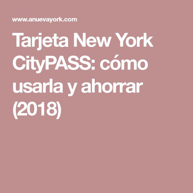La Tarjeta New York Citypass Cómo Usarla Y Ahorrar 2020 Tarjeta Atracciones De Nueva York Anuevayork