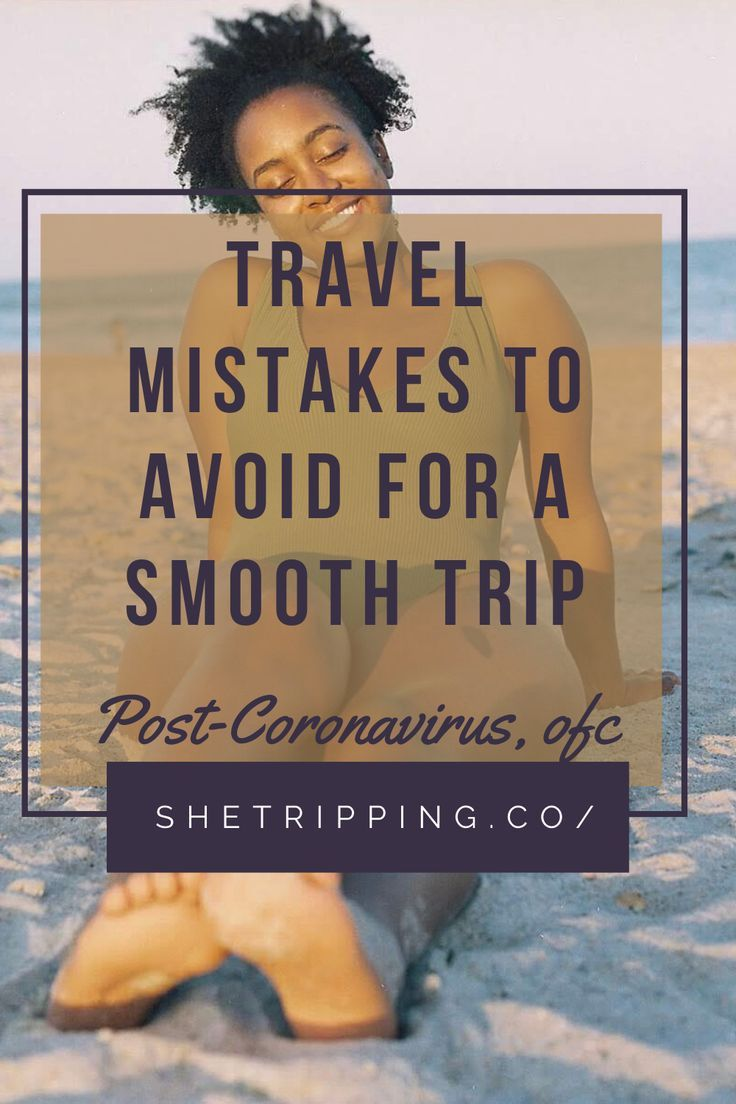 Travel Mistakes You Better Not Make   What Not to Do On Vacation   Vacation Mistakes to Avoid So You're Not Stressed Out   She Tripping   #traveltips #travelmistakes #whatnottodo #saveyourmoney #travelhacks #travelguide #traveltipsandhacks