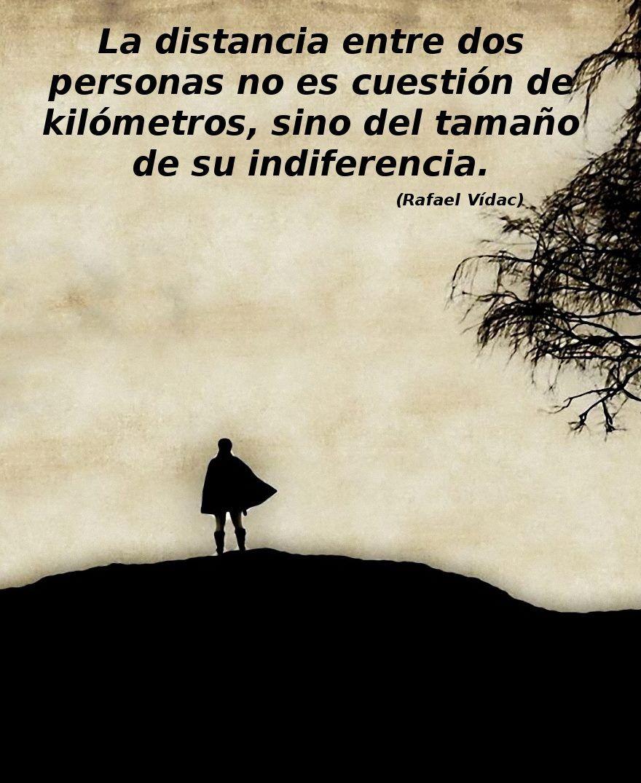 La distancia entre dos personas no es cuesti³n de kil³metros sino del tama±o Frases GenialesFrases De AmorMensajes