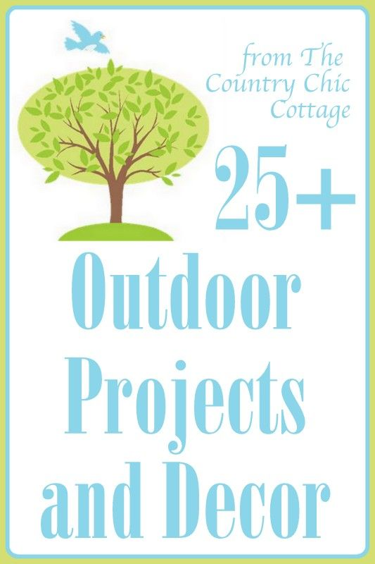 Outdoor Projects and Decor - * THE COUNTRY CHIC COTTAGE (DIY, Home Decor, Crafts, Farmhouse)