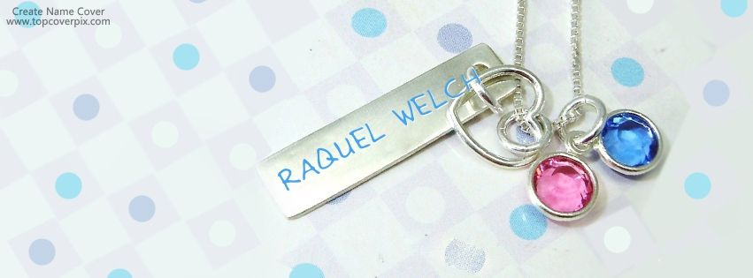 Name Cover Of Raquel Welch Name Covers Cover Name Cover Photos