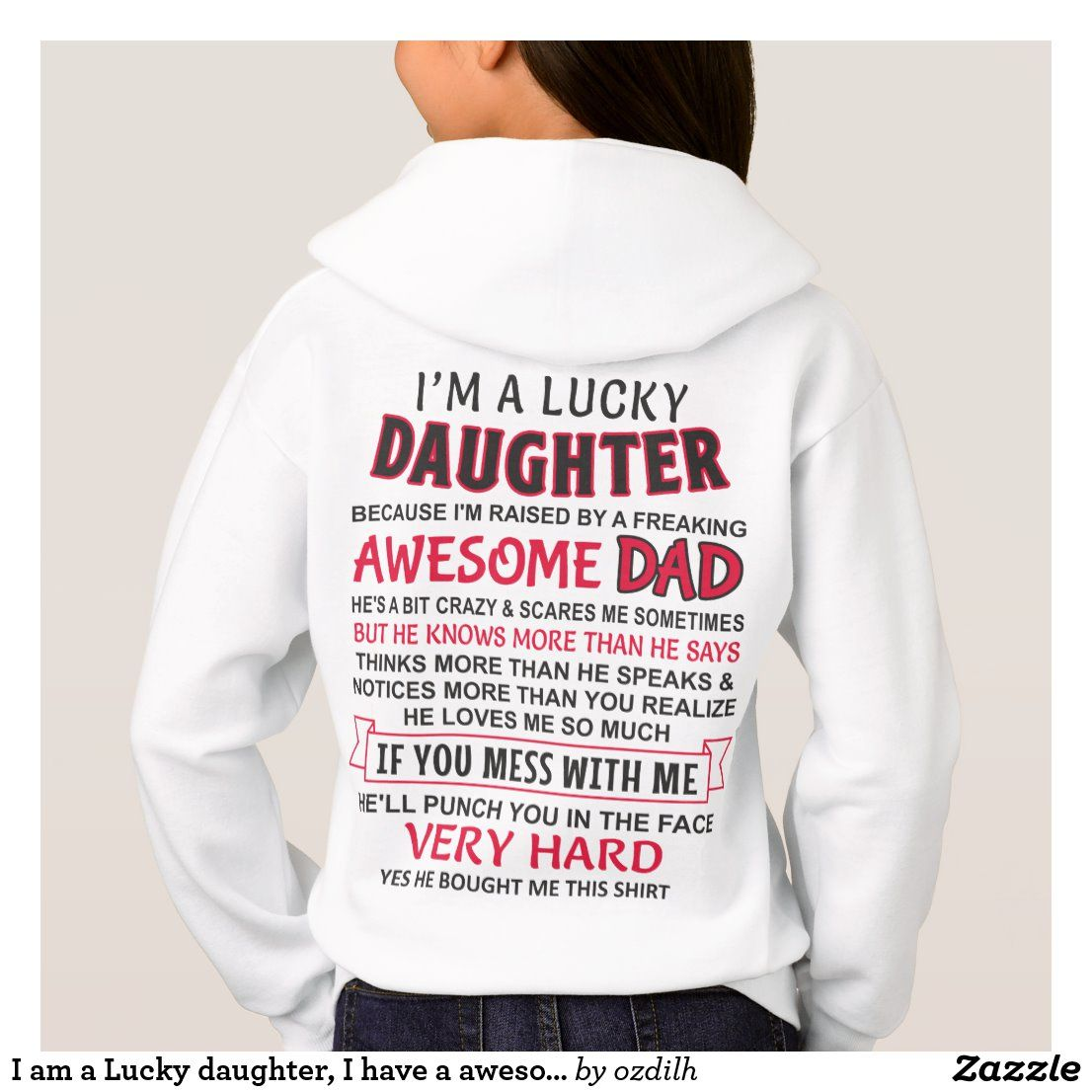 I am a Lucky daughter, I have an awesome dad Hoodi