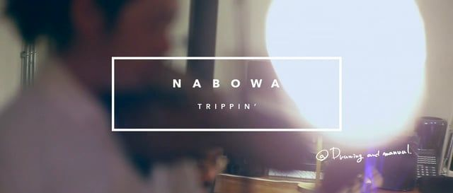 Nabowa(Meets Carlos Niño & Friends)「 Trippin' (Edit with Additions featuring…