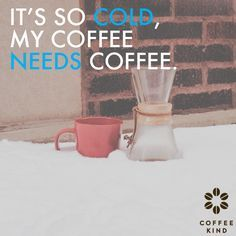 coffee in winter images and quotes google search coffee snobs