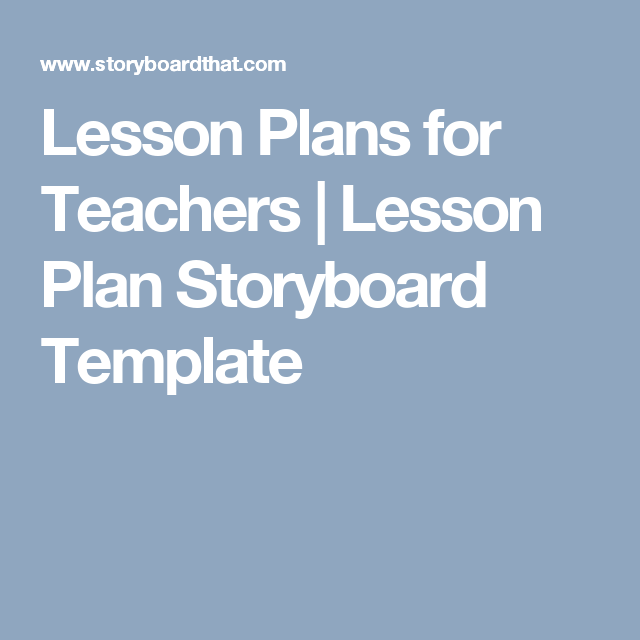 Lesson Plans for Teachers   Lesson Plan Storyboard Template   Tech ...