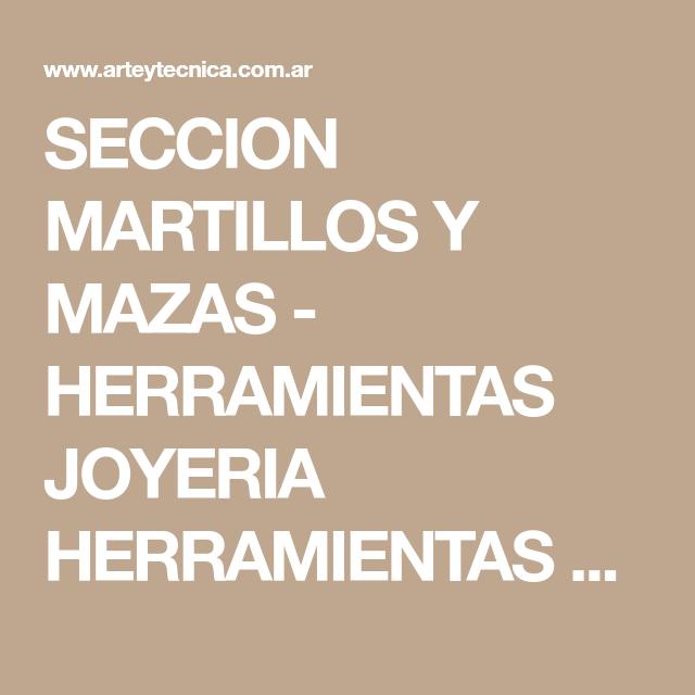 06fe39ce2122 SECCION MARTILLOS Y MAZAS - HERRAMIENTAS JOYERIA HERRAMIENTAS ARTESANOS  JORGE LUPIN ARGENTINA