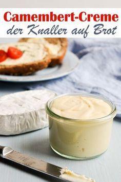 Camembert-Creme. Selbst gemacht. (Das Original-Rezept)