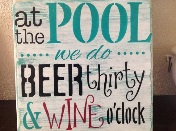 At the Pool we do Beer thirty and Wine oclock, wood primitive sign, swim, sun, bar, pool party, patio
