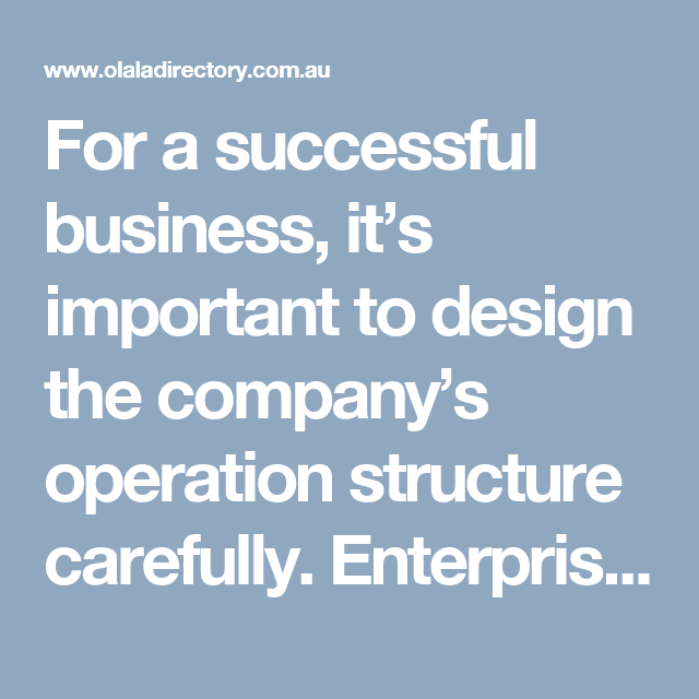 For a successful business its important to design the companys for a successful business its important to design the companys operation structure carefully enterprise malvernweather Gallery