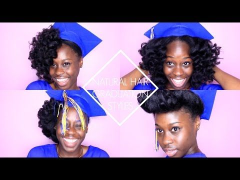 Natural Hair Graduation Styles Graduation Hairstyles With Cap Graduation Hairstyles Natural Hair Styles