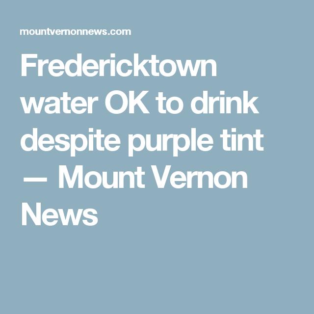 Fredericktown water OK to drink despite purple tint —  Mount Vernon News