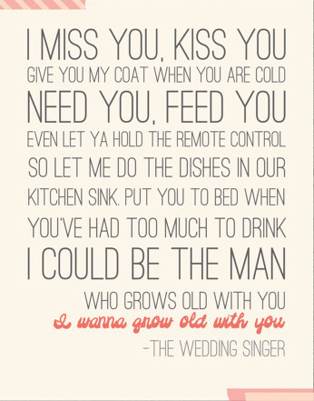 Wedding Singer Song.I Wanna Grow Old With You Wedding Singer Quote By Simply