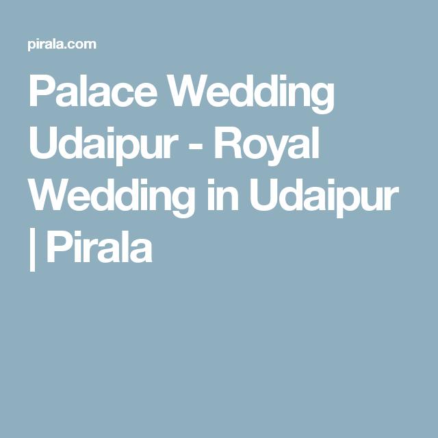 Palace Wedding Udaipur - Royal Wedding in Udaipur | Pirala