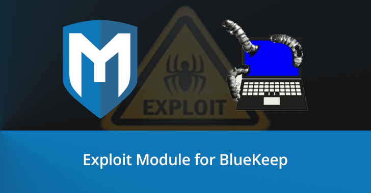 Metasploit Released Public Exploit Module for BlueKeep