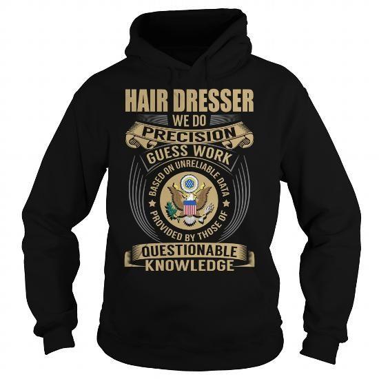 Hair Dresser We Do Precision Guess Work Knowledge T-Shirts, Hoodies, Sweatshirts, Tee Shirts (39.99$ ==> Shopping Now!)