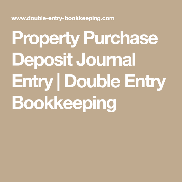 Property Purchase Deposit Journal Entry