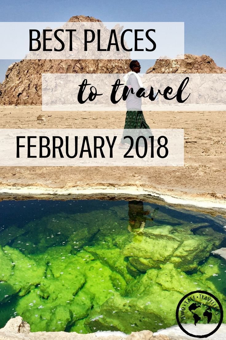 Planning A Trip Before The Winter Ends Dont Book Anything Without Getting Some Inspiration From This List Of Fantastic Destinations To Travel In February