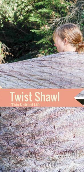 Pattern Release Twist Shawl This Knitted Life Pinterest Shawl